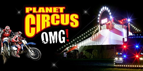 Planet Circus OMG! - Pleasure Island, Cleethorpes. tickets
