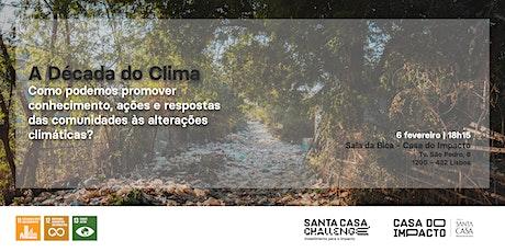 A Década do Clima – Roadshow Santa Casa Challenge | Lisboa bilhetes