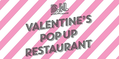 Valentine's Pop Up Restaurant tickets