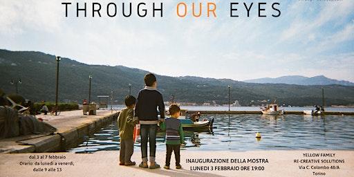 Inaugurazione Mostra fotografica Through Our Eyes