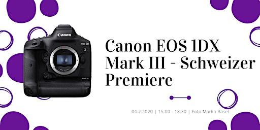 Canon EOS 1DX Mark III - Schweizer Premiere