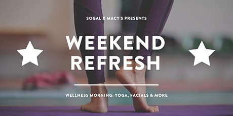 Weekend Refresh: Wellness Morning with SoGal X Macy's tickets