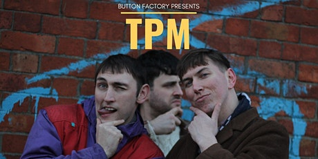 Button Factory Presents: TPM tickets
