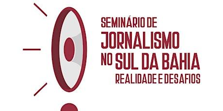 Seminário de Jornalismo no sul da Bahia - Realidad ingressos