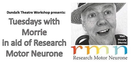 Tuesdays with Morrie in aid of Research Motor Neurone tickets