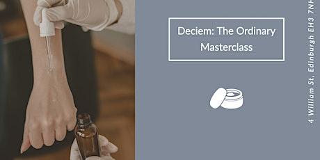 Deciem: The Ordinary Masterclass tickets