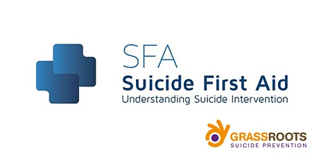 Suicide First Aid: Funded by the Grassroots Community tickets