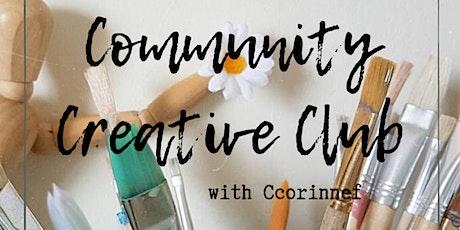 Community Creative Club with @CcorinneF tickets