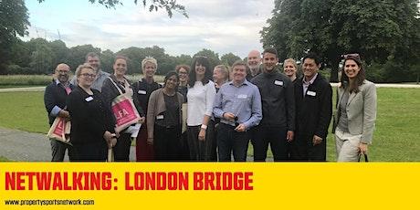 NETWALKING LONDON BRIDGE: Property & Construction tickets