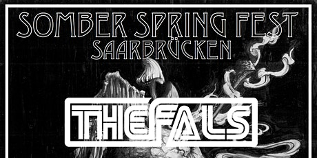 Somber Spring Fest // The Fals, Geisterfaust, Hiatvs tickets