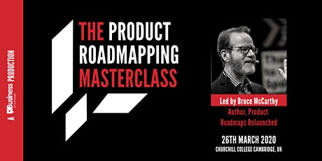 The Product Roadmapping Masterclass with Bruce McCarthy tickets