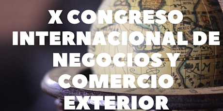 X Congreso Internacional de Negocios y Comercio Exterior entradas