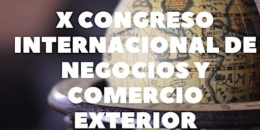 X Congreso Internacional de Negocios y Comercio Exterior