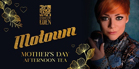 Motown Mothers Day Afternoon Tea tickets