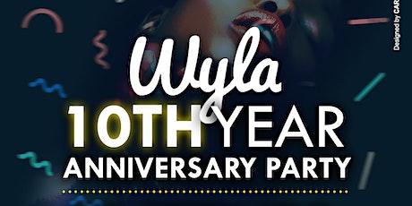 WYLA 10th Year Anniversary tickets