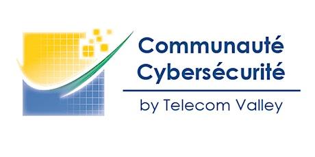 Communauté Cybersécurité - TELECOM VALLEY billets