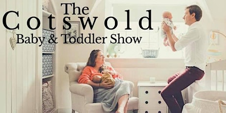 The Cotswold Baby & Toddler Show - CHELTENHAM tickets