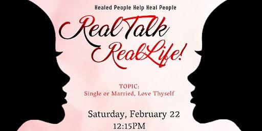 Real Talk  Real Life:Healed People Help Heal People