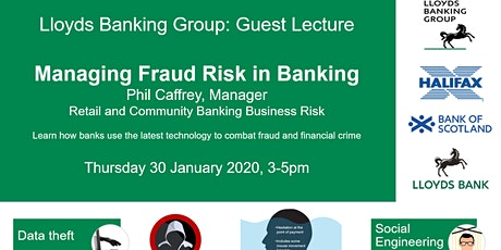Managing Fraud Risk in Banking - Lloyds Banking Group: Guest Lecture tickets