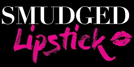 Smudged Lipstick - Singles Night - After Work Drinks tickets
