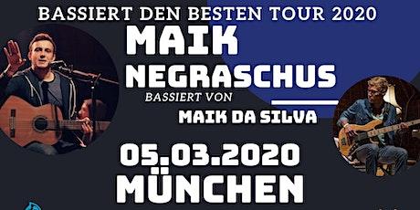 """Maik Negraschus - """"Bassiert den Besten Tour"""" - München Tickets"""