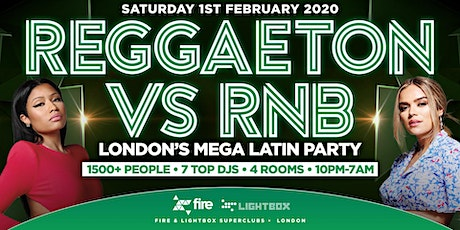 "REGGAETON VS RNB ""LONDON'S MEGA LATIN PARTY"" @ FIRE & LIGHTBOX SUPERCLUBS - 01/02/2020 tickets"