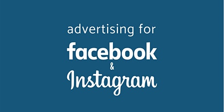 Intro to advertising for Facebook and Instagram tickets