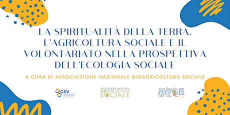 La spiritualità della Terra. L'agricoltura sociale e il volontariato. biglietti