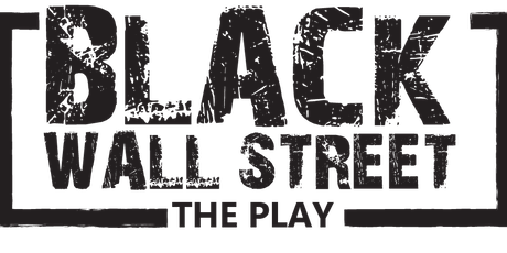 Black Wall Street, The Play tickets