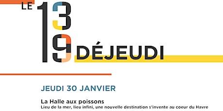 Déjeudi #10 - Découvrez le projet de la Halle aux poissons au Havre billets