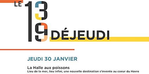 Déjeudi #10 - Découvrez le projet de la Halle aux poissons au Havre