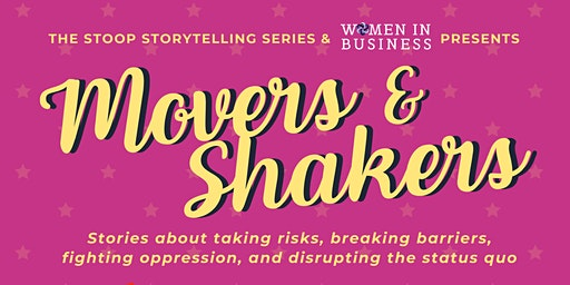 Movers and Shakers: Stories about taking risks, breaking barriers, fighting oppression, and disrupting the status quo