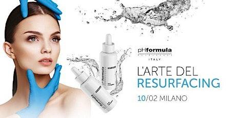 L'arte del Resurfacing  10 Febbraio - Milano 2020 biglietti