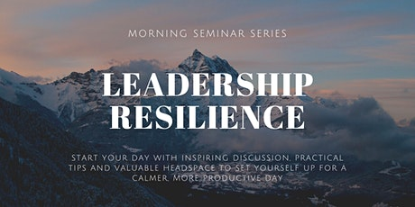 Leadership Resilience Seminar Series tickets