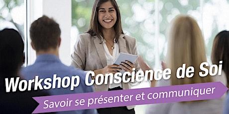 """Workshop Conscience de soi : """" Savoir se présenter et communiquer """" billets"""