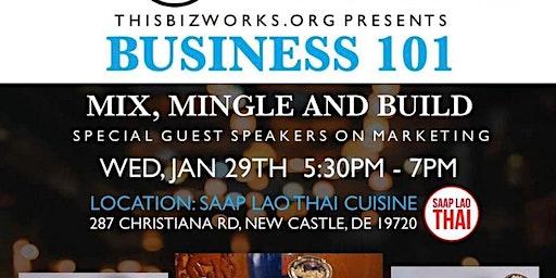 Business 101 (Mix, Mingle, & Build)