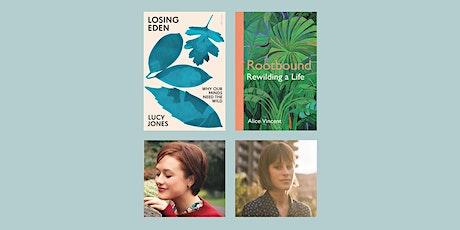 Rewild Your Mind:  Alice Vincent and Lucy Jones in Conversation. tickets