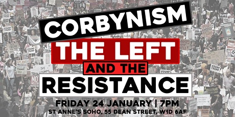 Corbynism, the left and the resistance tickets