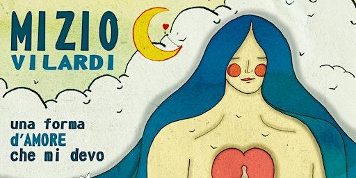 """Presentazione Album: """"Una forma D'amore che mi devo"""". MIZIO VILARDI"""