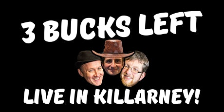 3 Bucks Left: Live in Killarney! tickets