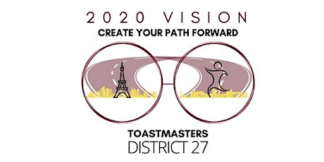 D27 Toastmasters Annual Conference - 2020 Vision: Create Your Path Forward tickets