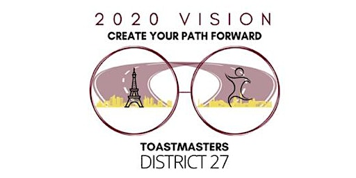 D27 Toastmasters Annual Conference - 2020 Vision: Create Your Path Forward