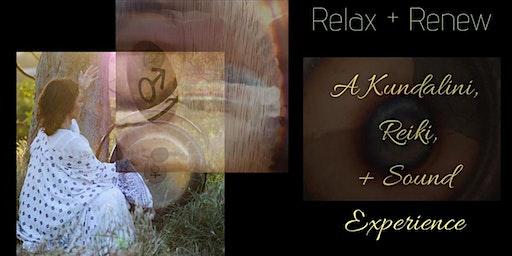 Relax + Renew - A Kundalini, Reiki, + Sound Experience