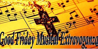 Good Friday Musical Extravaganza