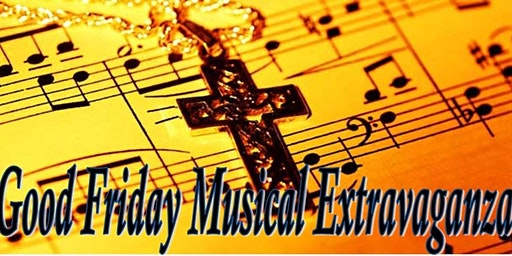 Good Friday Musical Extravaganza