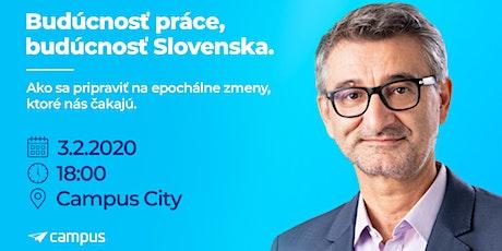Budúcnosť práce, budúcnosť Slovenska tickets