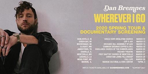 Dan Bremnes - Wherever I Go Spring Tour | Wentzville, MO