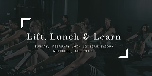 February Lift, Lunch & Learn
