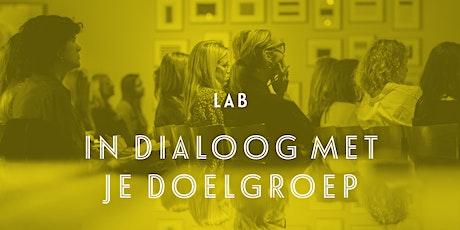 Lab: In dialoog met je doelgroep - Gent tickets