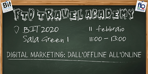 "FTO TRAVEL ACADEMY - ""DIGITAL MARKETING: DALL'OFFLINE ALL'ONLINE"""